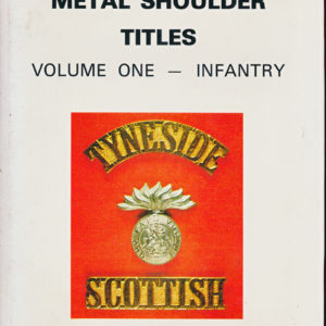 MILITARY SHOULDER TITLES  Vol.1 - Infantry  (R. Westlake)