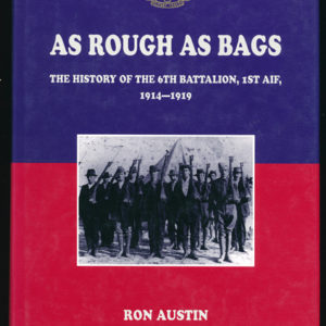 As Rough As Bags  (6th Bn, 1st AIF)