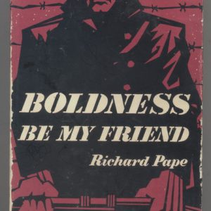 Boldness Be My Friend .. by Richard Pape