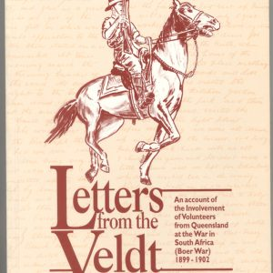 Letters from the Veldt  (Qld Volunteers, Boer War 1899-1902)