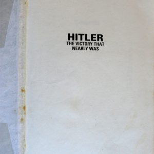 Hitler the Victory that nearly was  Author Bruce Quarrie