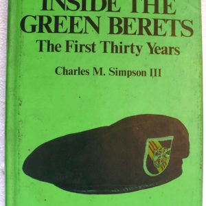Inside the Green Berets (Author Charles M Simpson III)