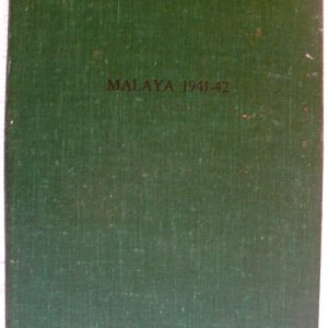 Malaya 1941-42 (Author Col E G Keogh)