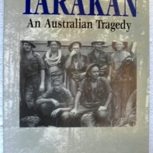 Tarakan An Australian Tragedy (Peter Stanley)