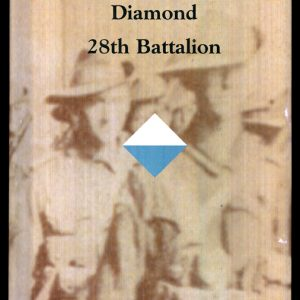 The Blue & White Diamond - 28th Battalion 1915-1919 (Signed Copy