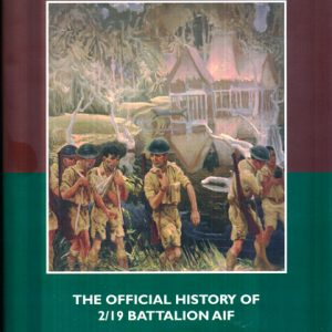 The Grim Glory - The official History of the 2/19th BN AIF