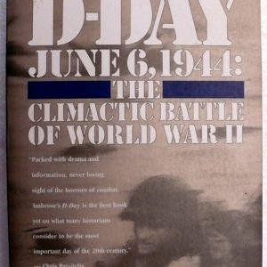 D Day June 6 1944 : (Stephen E Ambrose)