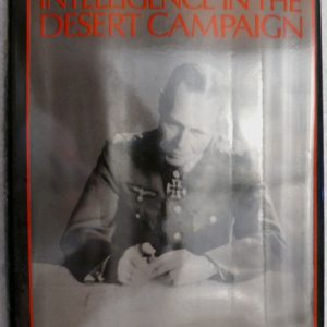 Rommels Intelligence in the Desert Campaign (Hans-Otto Behrendt)