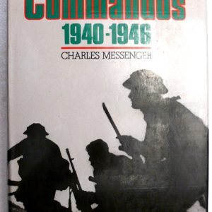 The Commandos, 1940-46  (Author Charles Messenger)