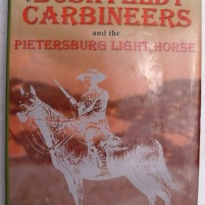 The Bushveldt Carbineers and the PietersburgLight Horse