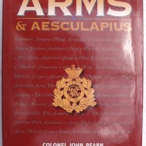 Arms & Aesculapius  Author :  Col John Pearn