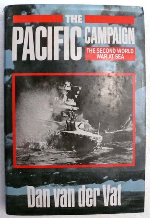 The Pacific Campaign  Author :  Dan van der Vat