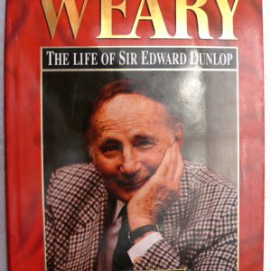 Weiry Dunlop (The Life of Sir Edward Dunlop)  (Sue Ebury)
