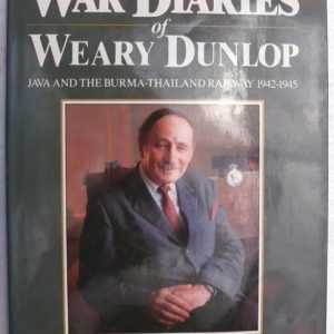 War Diaries of Weary Dunlop    ( Author :E E Dunlop)