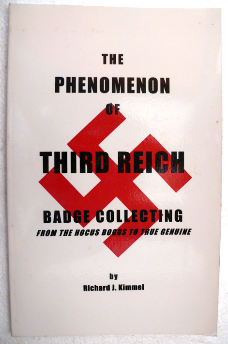 Third Reich Badge Collecting:  Signed by the Author R J Kimmel