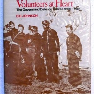 Volunteers at Heart ( Author D H Johnson)