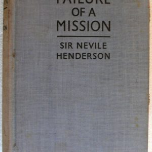 Failure of a Mission (Sir Nevile Henderson)