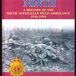 Men of the Ninth - A History of 9th Aust. Fd. Ambulance 1916-19
