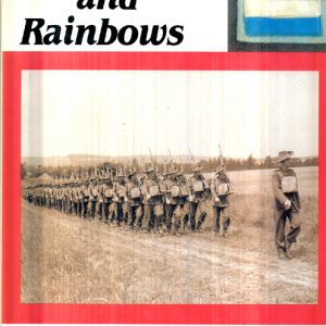 Of Storms and Rainbows - Story of the 2/12th Bn AIF  VOL 1.