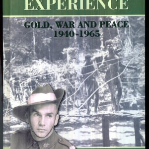 New Guinea Experience - Gold, War and Peace 1940-1965