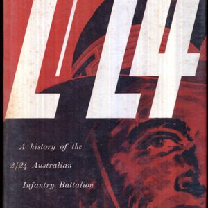 2/24 - A History of the 2/24 Australian Infantry Battalion